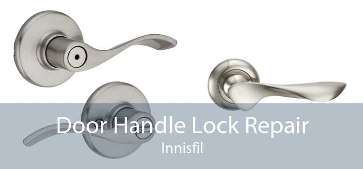 Door Handle Lock Repair Innisfil