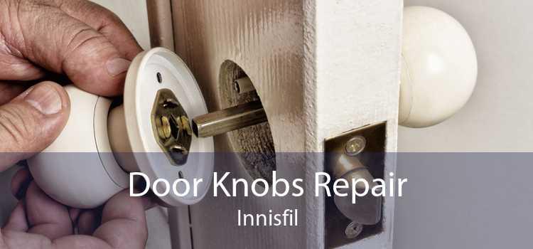 Door Knobs Repair Innisfil